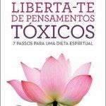 """1. """"Liberta-te de Pensamentos Tóxicos"""" (Rute Caldeira) – 14,90€"""